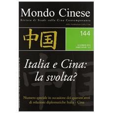 Mondo cinese (2010) . Vol. 144: Italia e Cina: la svolta? . Mondo cinese (2010)