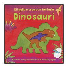 Dinosauri. Ritaglia e crea con fantasia