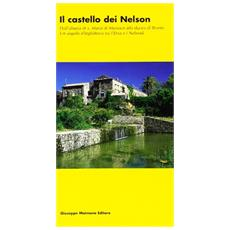 Il castello dei Nelson. Dall'Abbazia di S. Maria di Maniace alla Ducea di Bronte. Un angolo d'Inghilterra tra l'Etna e i Nebrodi