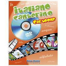 Italiano canterino cartoons. Ediz. illustrata. Con DVD