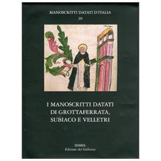 I manoscritti datati di Grottaferrata, Subiaco e Velletri. Con CD-ROM
