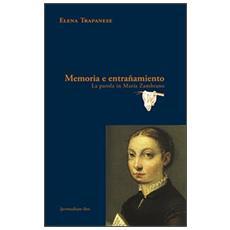 Memoria e entrañamiento. La parola in María Zambrano