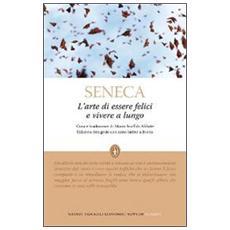 L'arte di essere felici e vivere a lungo. Testo latino a fronte. Ediz. integrale