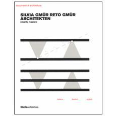 Silvia Gmür Reto Gmür Architekten. Ediz. italiana, inglese e tedesca
