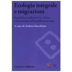 Ecologia e migrazioni. L'espulsione dalle terre in Africa e l'incoerenza della politica europea