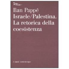 Israele-Palestina. La retorica della coesistenza