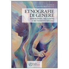 Etnografie di genere. Immaginari, relazioni e mutamenti sociali