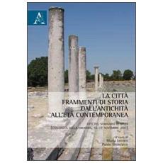 La città. Frammenti di storia dall'antichità all'età contemporanea. Atti del Seminario di studi (Calabria, 16-17 novembre 2011)