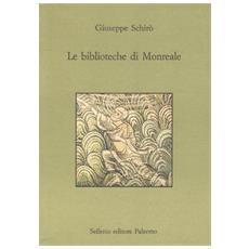 Biblioteche di Monreale. La Biblioteca del Seminario e la Biblioteca comunale (Le)