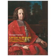 Giulio Alberoni legato pontificio. A Ravenna tra economia e istituzioni