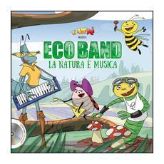 Ecoband. La natura è musica. Con CD Audio