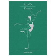 Betulla, danza. Libro d'artista per appunti. Ediz. italiana, francese e inglese