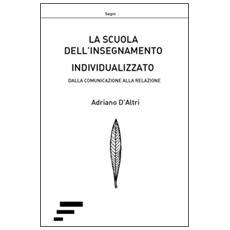 La scuola dell'insegnamento individualizzato dalla comunicazione alla relazione