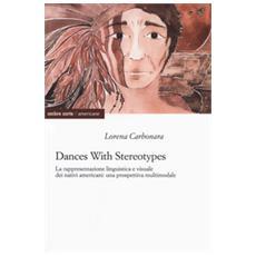 Dances with stereotypes, la rappresentazione linguistica e visuale dei nativi americani: una prospettiva multimodale