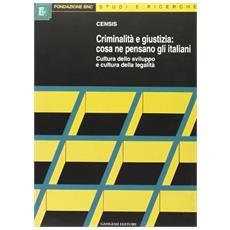 Criminalità e giustizia: cosa ne pensano gli italiani