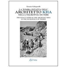 La tomba intatta dell'architetto Kha nella metropoli di Tebe. Ediz. italiana e inglese. 2. (2 vol.)
