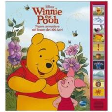 Winnie the Pooh. Nuove avventure nel bosco dei 100 Acri. Libro sonoro