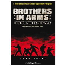 John Antal - Brothers In Arms - Hell's Highway