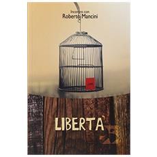 Libertà. Incontro con Roberto Mancini