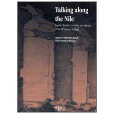 Talking along the Nile. Ippolito Rossellini, travellers and scholars of the 19th century in Egypt. Proceedings of the International Conference. . .