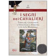 Segni dei cavalieri. Templari, giovanniti e stefaniani a Bibbona e in Alta Maremma (I)