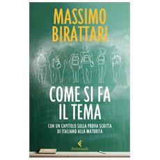 Massimo Birattari - Come Si Fa Il Tema