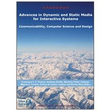 Advances in dynamic and static media for interactive systems. Communicability, computer science and design