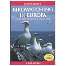 Birdwatching in Europa. I migliori luoghi per osservare gli uccelli in natura