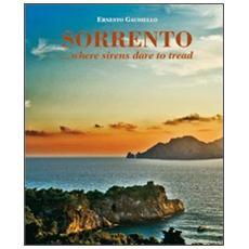 Sorrento. . . where sirens dare to tread
