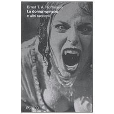 La donna vampiro e altri racconti