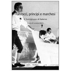 Fantocci, principi e marchesi. Il teatrogruppo di Salerno