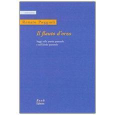 Il flauto d'orzo. Saggio sulla poesia pastorale e sull'ideale pastorale. Ediz. italiana e inglese
