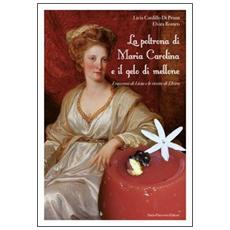 La poltrona di Maria Carolina e il gelo di mellone