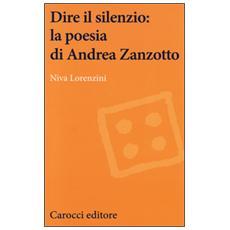 Dire il silenzio: la poesia di Andrea Zanzotto