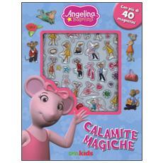 Calamite magiche. Angelina Ballerina. Con magneti