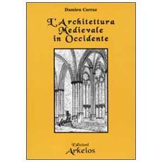 Architettura Medievale in Occidente (L')