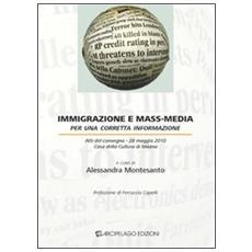 Immigrazione e mass-media. Per una corretta informazione. Atti del Convegno (Milano, 28 maggio 2010)
