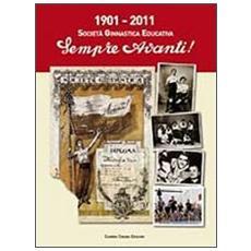 1901-2011 Società ginnastica educativa. Sempre avanti!
