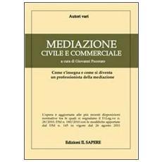 Mediazione civile e commerciale. Come si insegna e come si diventa un professionista della mediazione