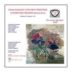 Terza edizione concorso nazionale di scrittura creativa «A. Bruni». Un cuore giovane
