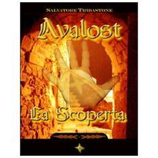 La scoperta. Avalost. Vol. 1