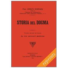 Manuale di storia del dogma (rist. anast. 1914) . Vol. 7: Le tre correnti moderne del dogma.