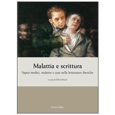 Malattia e scrittura. Saperi medici, malattie e cure nelle letterature iberiche