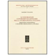 Le insorgenze controrivoluzionarie nella storiografia italiana. Dibattito scientifico e scontro ideologico (1799-2012)