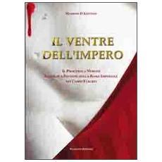 Il ventre dell'Impero. Il processo a Nerone. Intrighi e passioni della Roma imperiale nei Campi Flegrei