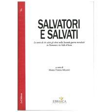 Salvatori e salvati le storie di chi salvò gli ebrei nella seconda guerra mondiale in Piemonte e in Valle d'Aosta