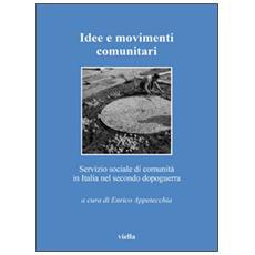Idee e movimenti comunitari. Servizio sociale di comunità in Italia nel secondo dopoguerra
