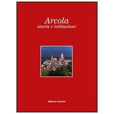 Arcola, storia e istituzioni