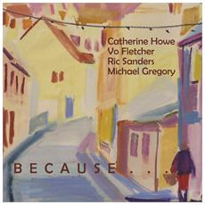 Catherine Howe - Because It Would Be Beautiful