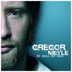 Meyle, Gregor - So Soll Es Sein